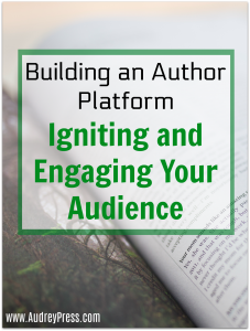Building an Author Platform | Igniting and Engaging Your Audience