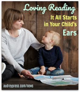 Loving Reading-It All Starts in Your Child's Ears