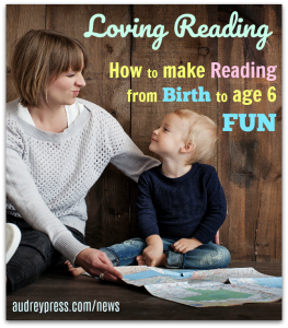 Loving Reading-How to Make Reading FUN from Birth to Age Six