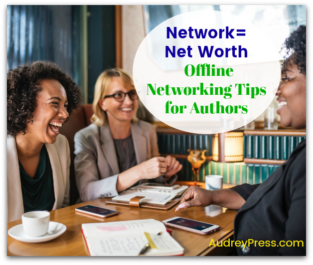 Network=Net Worth  | Offline Networking Tips for Authors