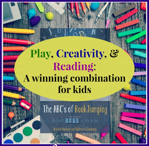 Play, Creativity, and Reading: A winning combination for kids