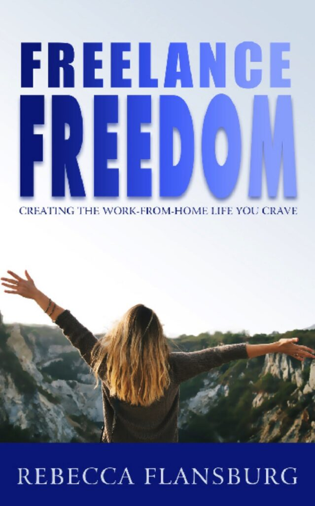 FREEdom: Creating the Work-From-Home Life You Crave